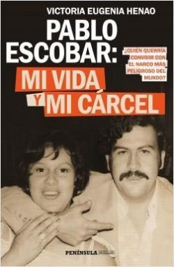 Pablo Escobar: mi vida y mi cárcel par Victoria Eugenia Henao