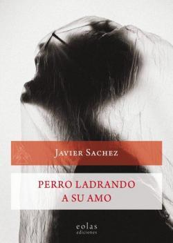 Perro ladrando a su amo par Javier Sachez García