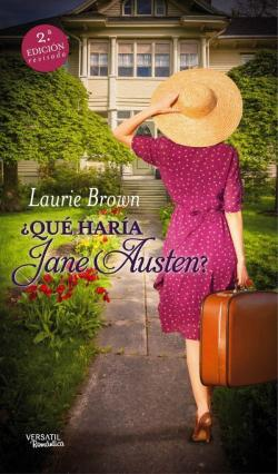 ¿Qué haría Jane Austen? 2ª revisada par Laurie Brown