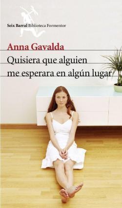 Quisiera que alguien me esperara en algún lugar par Anna Gavalda
