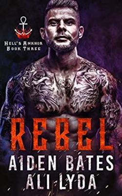 Rebel (Hell\'s Ankhor #3) par Aiden Bates