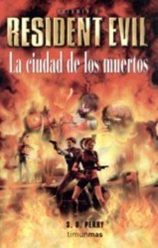 Resident Evil: La ciudad de los muertos: 7 par  S. D. Perry