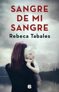 Sangre de mi sangre par Rebeca Tabales