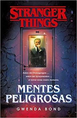 Stranger Things: Mentes peligrosas par Gwenda Bond