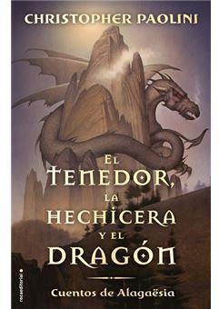 El tenedor, la hechicera y el dragón par Christopher Paolini