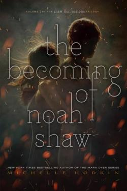 The Becoming of Noah Shaw par Michelle Hodkin