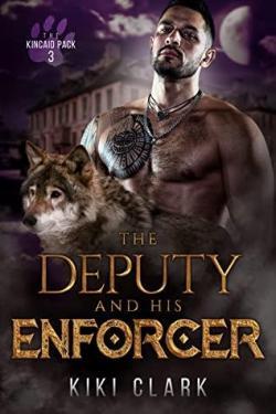 The Deputy and His Enforcer  (Kincaid Pack #3) par Kiki Clark