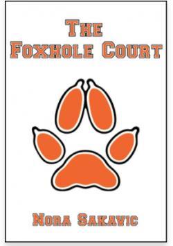 The Foxhole Court par Nora Sakavic