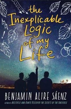 The Inexplicable Logic of My Life par  Benjamin Alire Saenz