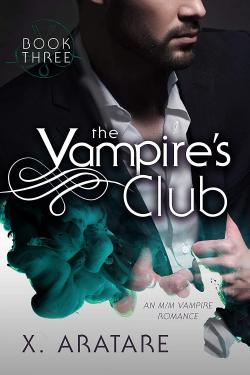 The Vampire\'s Club: Book #3 par X. Aratare