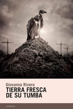 Tierra fresca de su tumba par Giovanna Rivero