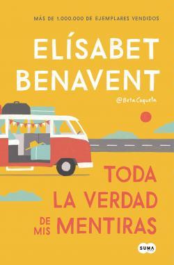 Toda la verdad de mis mentiras par Elísabet Benavent