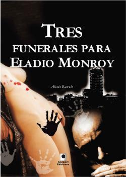Tres funerales para Eladio Monroy par Alexis Ravelo