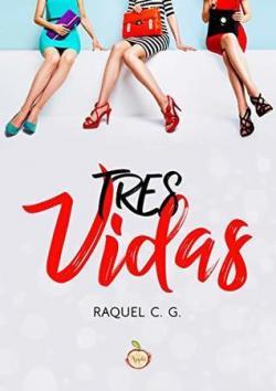 Tres vidas par Raquel C.G.