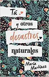 Tú y otros desastres naturales par María Martínez