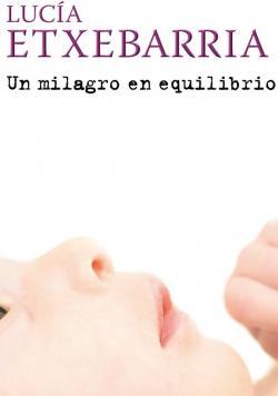 Un milagro en equilibrio par Lucía Etxebarria