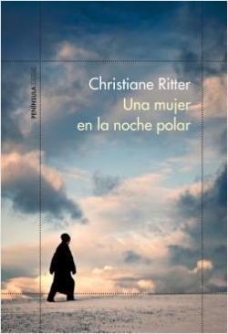 Una mujer en la noche polar par Christiane Ritter