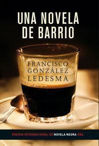 Una novela de barrio par Francisco González Ledesma