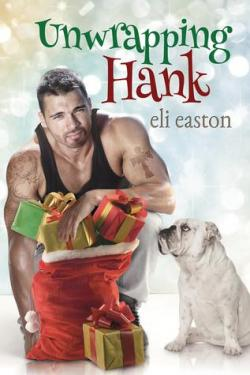 Unwrapping Hank (Unwrapping Hank #1) par Eli Easton