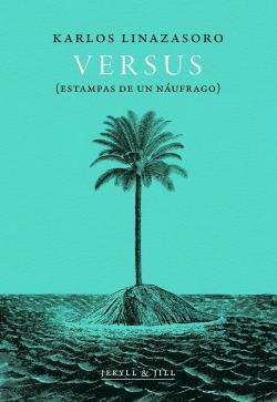 Versus, estampas de un náufrago par Karlos Linazasoro