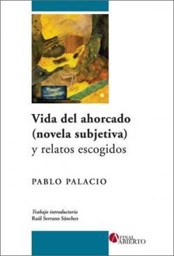 Vida del ahorcado (novela subjetiva) y relatos escogidos par Pablo Palacio