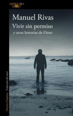 Vivir sin permiso y otras historias de Oeste par Manuel Rivas