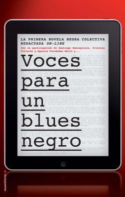 Voces para un blues negro par Santiago Roncagliolo
