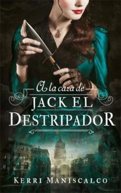 A la caza de Jack El Destripador par Kerri Maniscalco