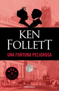 Una fortuna peligrosa par Follett
