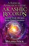 A Radical Approach to the Akashic Records par Feick