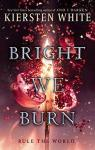 Bright We Burn par White