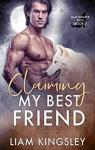 Claiming My Best Friend (Blackwater Pack #0.5) par Kingsley