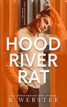 Hood River Rat (Hood River Hoodlums #1) par Webster