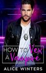 How to Vex a Vampire (VRC: Vampire Related Crimes #1) par Winters