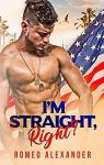 I'm Straight, Right? (Men of Fort Dale #1) par Alexander