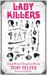 Lady Killers: Deadly Women Throughout History par Telfer