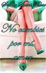 No cambies por mí, amor par Sophie Saint Rose
