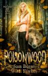 Poisonwood (Poisonwood & Lyric #1) par Burns