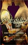 St-st-stuffed (Enemies to lovers #2) par Sunday
