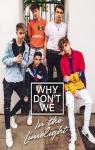Why Don't We: In The Limelight par Don't We